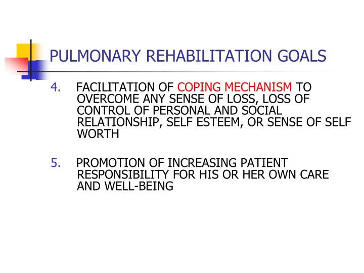 PULMONARY REHABILITATION GOALS