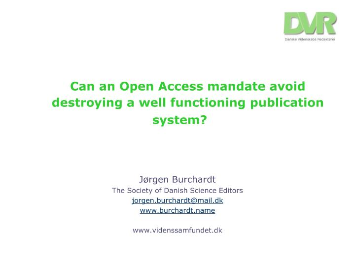 can an open access mandate avoid destroying a well functioning publication system n.