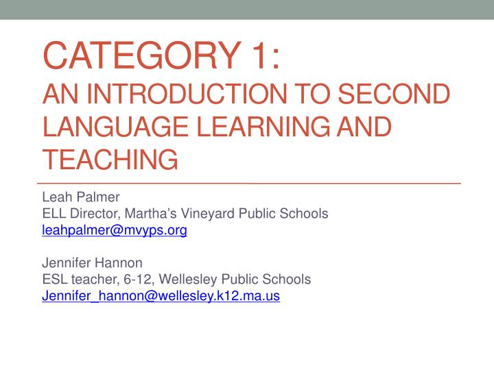 category 1 an introduction to second language learning and teaching