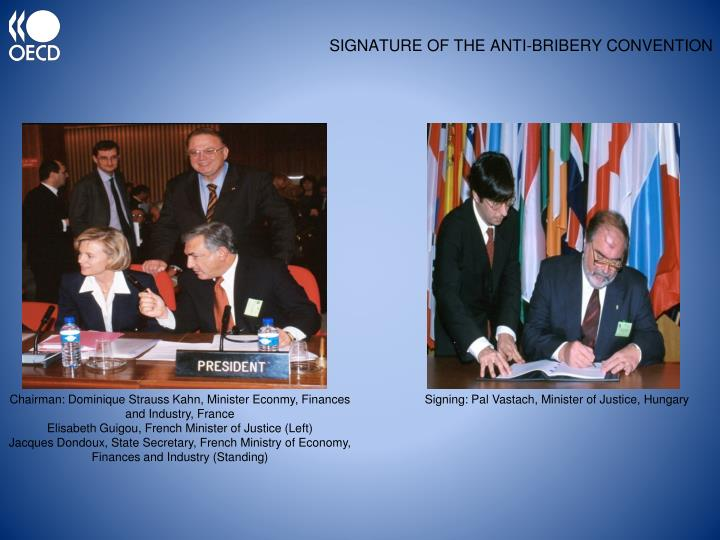SIGNATURE OF THE ANTI-BRIBERY CONVENTION