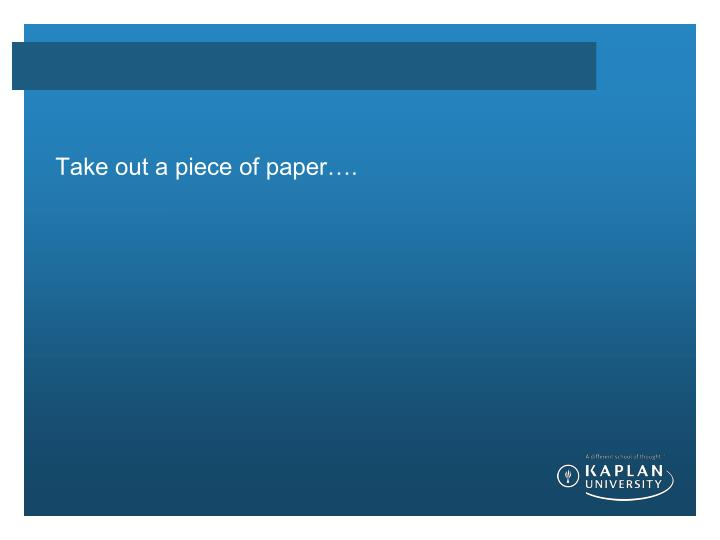 Take out a piece of paper….