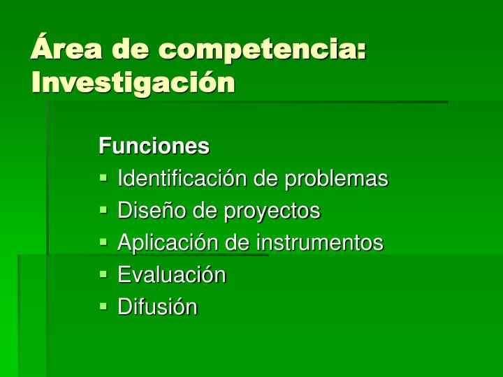 Área de competencia: Investigación