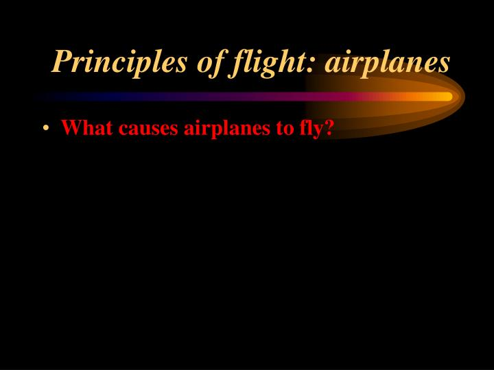 Principles of flight airplanes