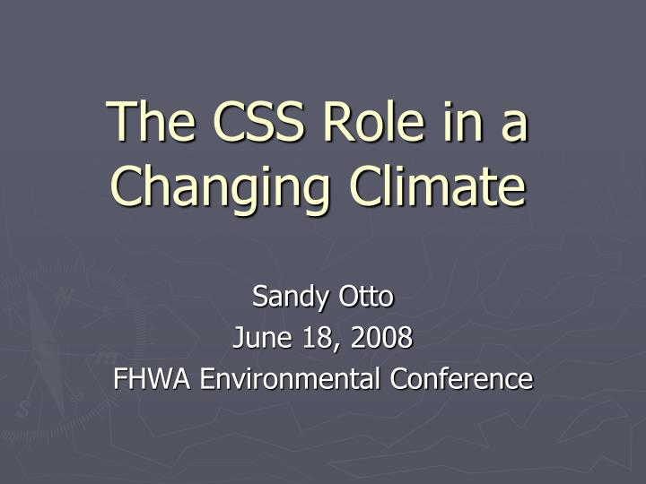 the css role in a changing climate n.