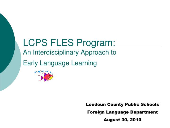 lcps fles program an interdisciplinary approach to early language learning n.