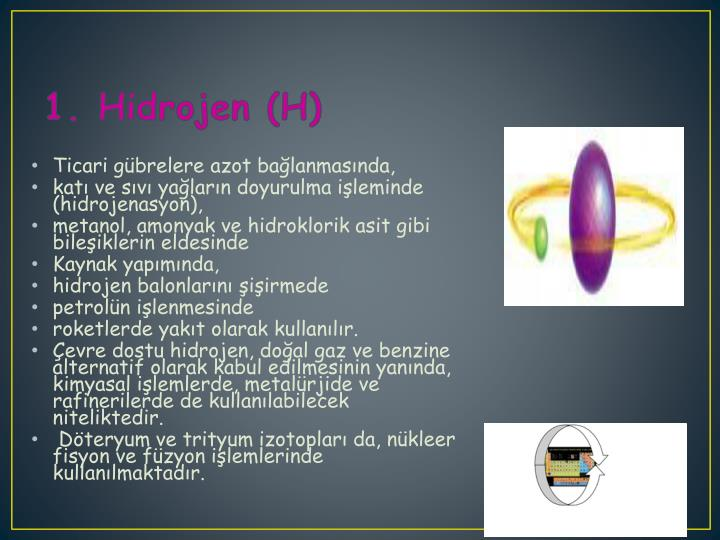 1. Hidrojen (H)