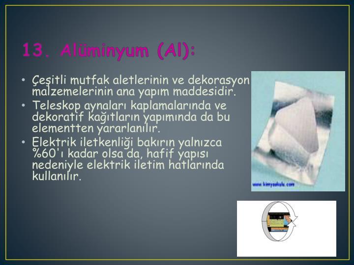 13. Alüminyum (Al):
