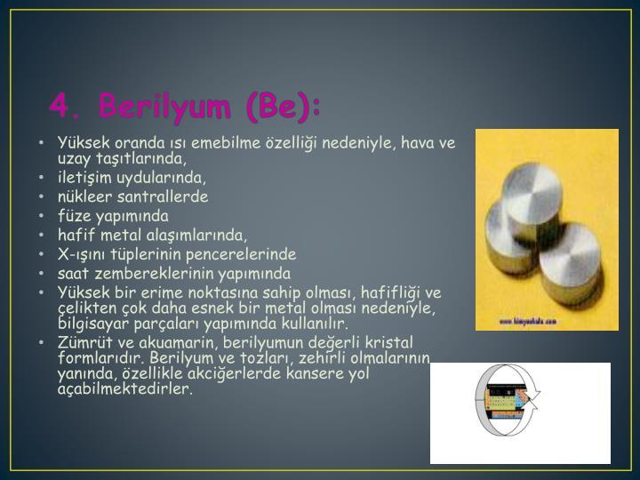 4. Berilyum (Be):