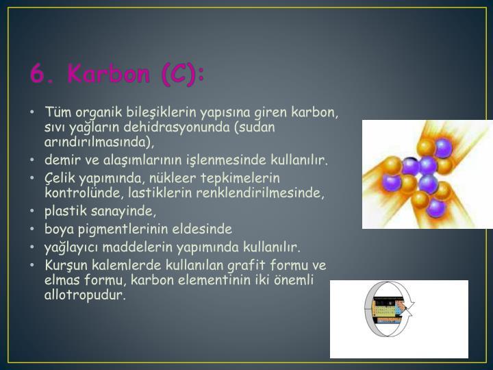 6. Karbon (C):