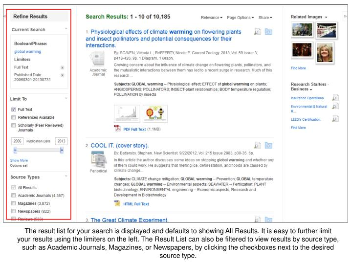 The result list for your search is displayed and defaults to showing All Results. It is easy to further limit your results using the limiters on the left. The Result List can also be filtered to view results by source type, such as Academic Journals, Magazines, or Newspapers, by clicking the checkboxes next to the desired source type.