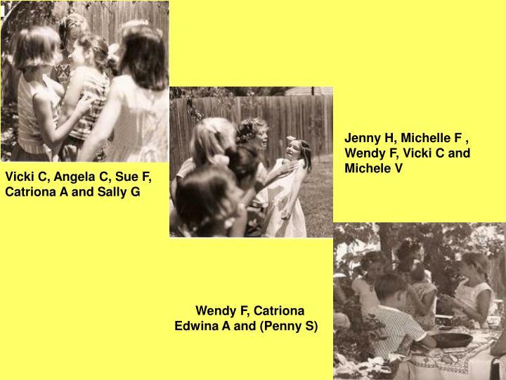 Jenny H, Michelle F , Wendy F, Vicki C and Michele V