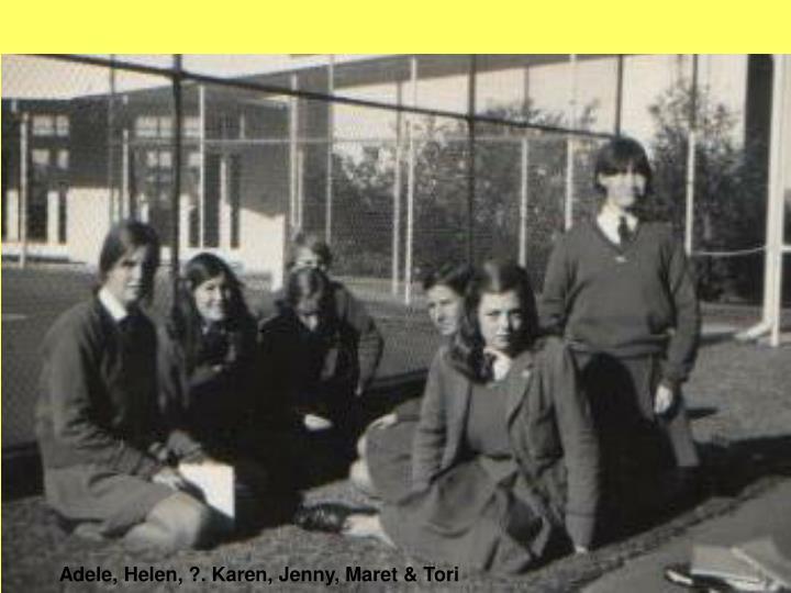 Adele, Helen, ?. Karen, Jenny, Maret & Tori