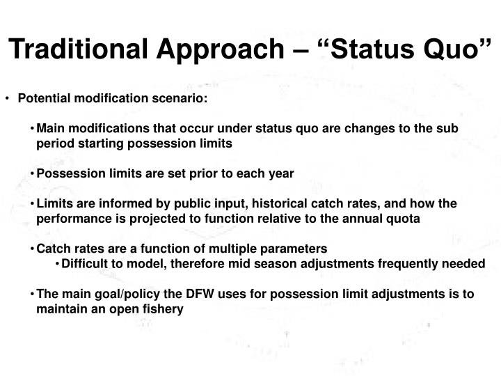 """Traditional Approach – """"Status Quo"""""""