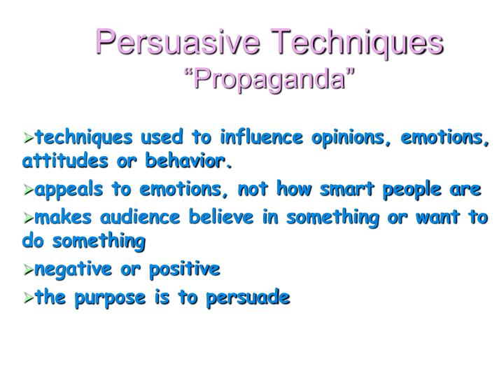 propaganda persuasive techniques Basic techniques used in propaganda transfer successfully to advertising and remain the most frequently employed repetition repetition is.