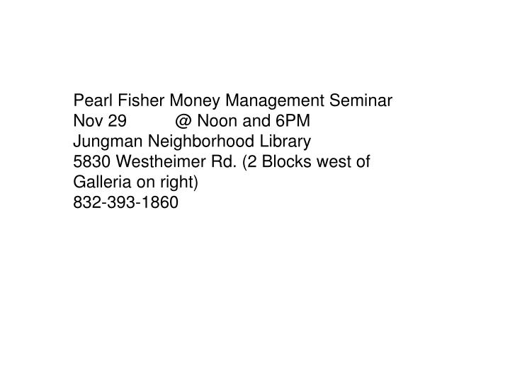 Pearl Fisher Money Management Seminar