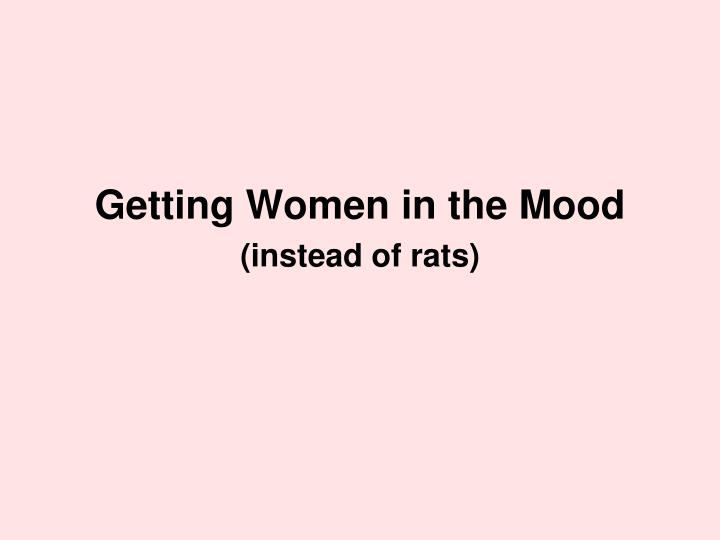 Getting Women in the Mood