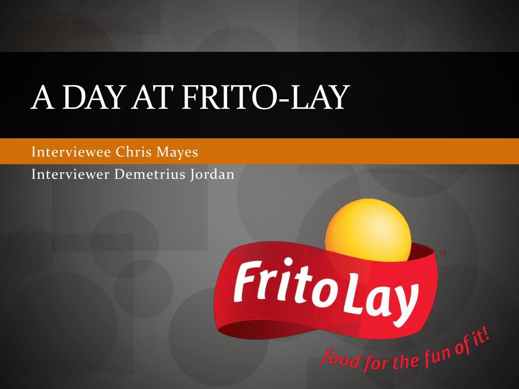 Ppt A Day At Frito Lay Powerpoint Presentation Id 4107361