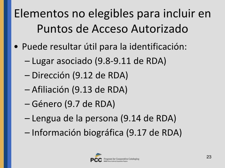 Elementos no elegibles para incluir en Puntos de Acceso Autorizado