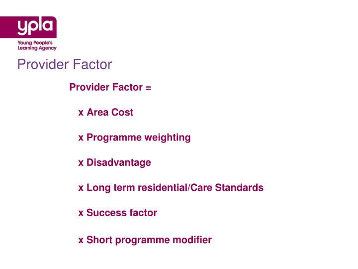 Provider Factor