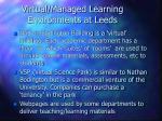 virtual managed learning environments at leeds