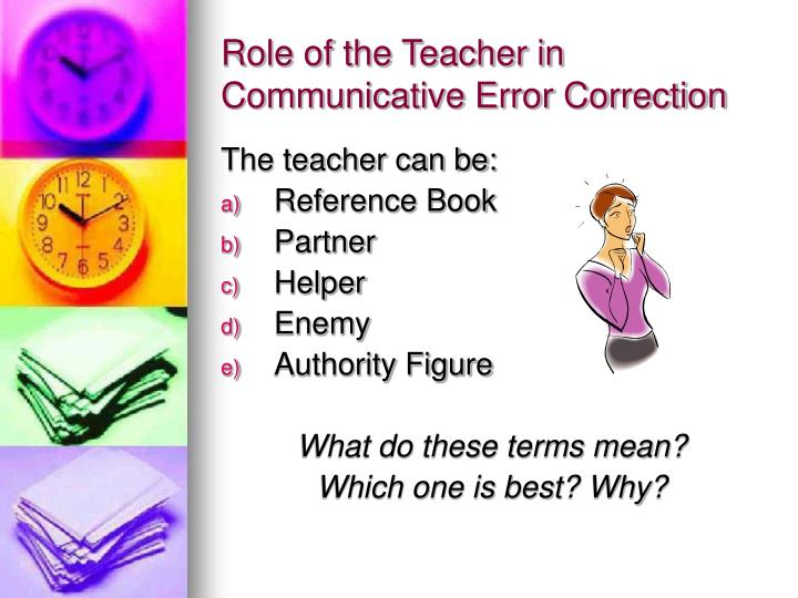 Role of the Teacher in Communicative Error Correction