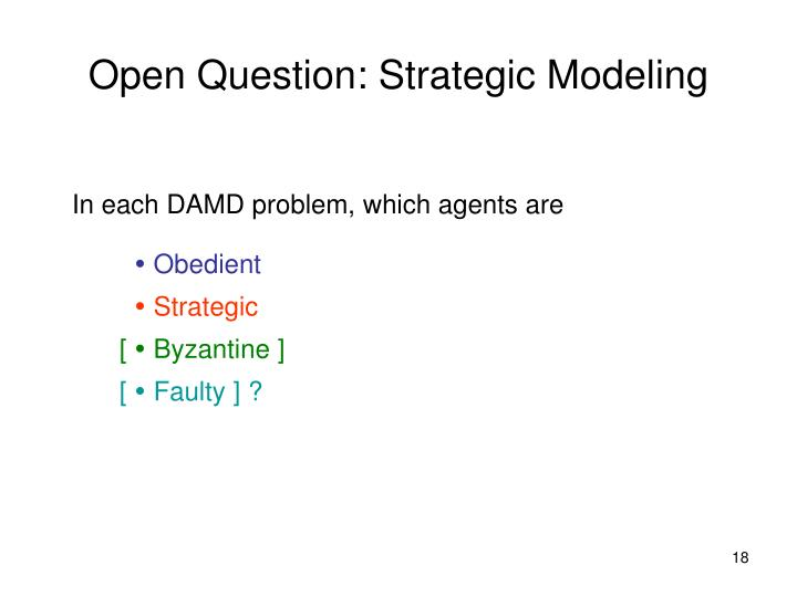 Open Question: Strategic Modeling