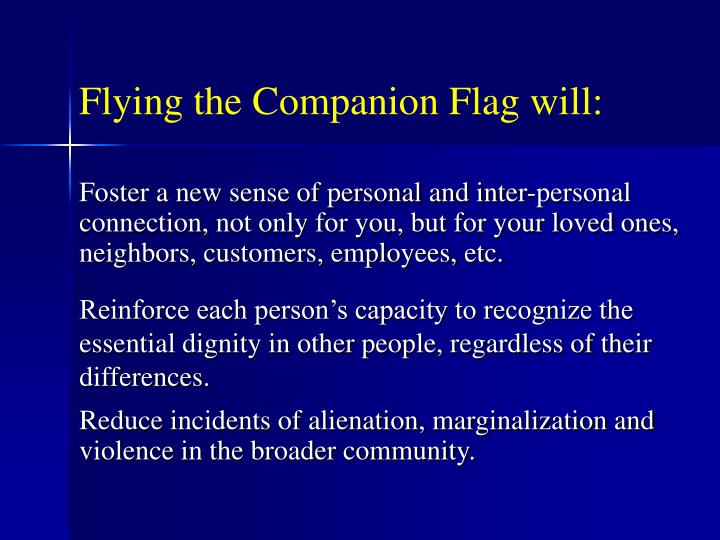 Flying the Companion Flag will: