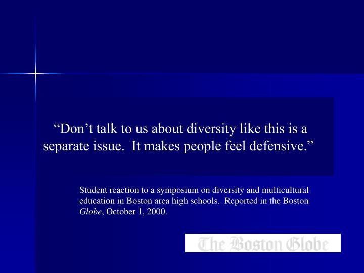 """""""Don't talk to us about diversity like this is a"""
