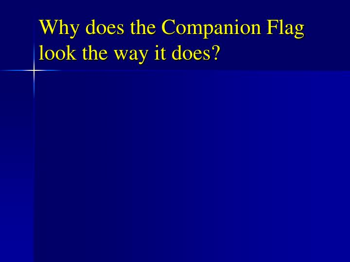 Why does the Companion Flag look the way it does?