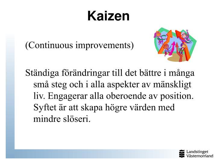 (Continuous improvements)