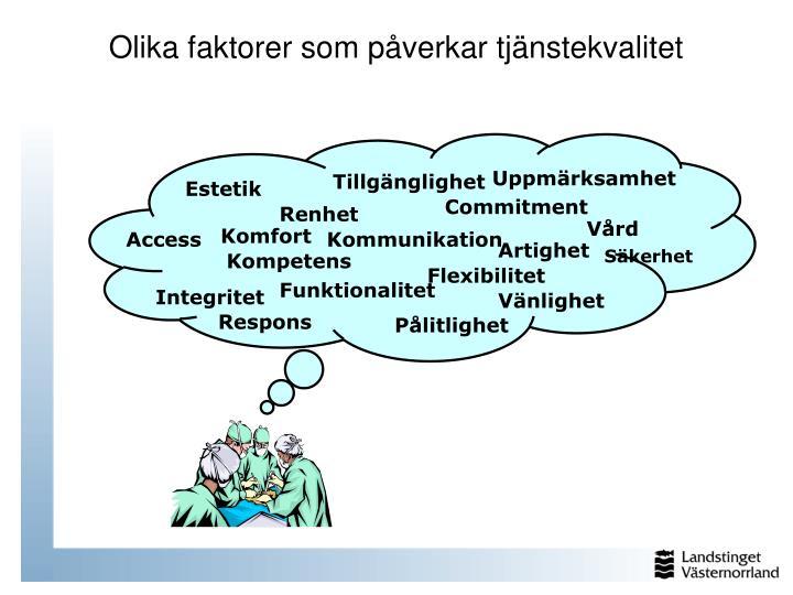 Olika faktorer som påverkar tjänstekvalitet