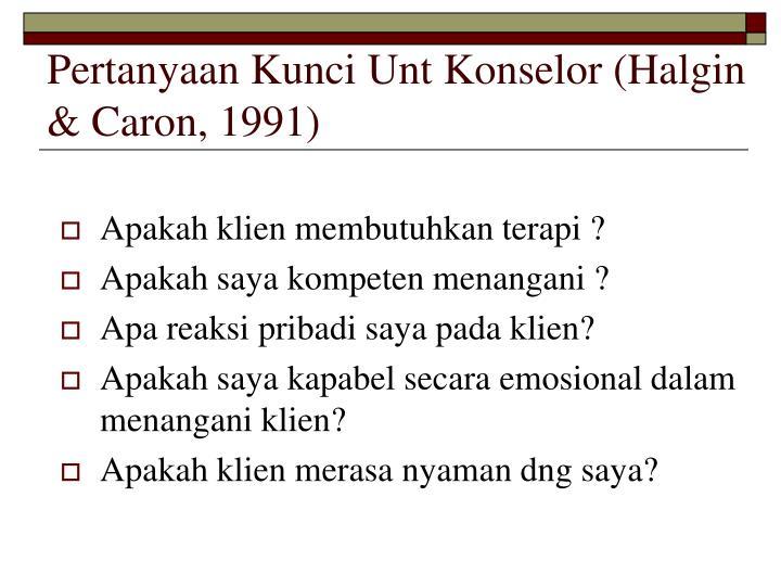 Pertanyaan Kunci Unt Konselor (Halgin & Caron, 1991)