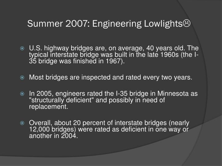 Summer 2007: Engineering Lowlights