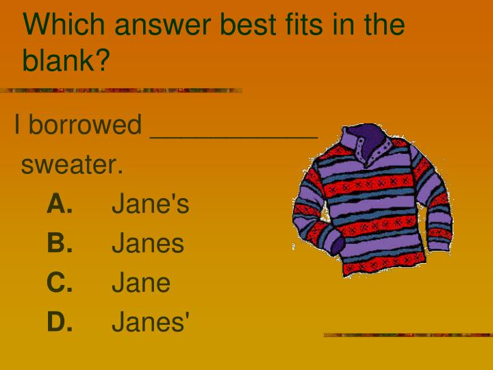 Which answer best fits in the blank?