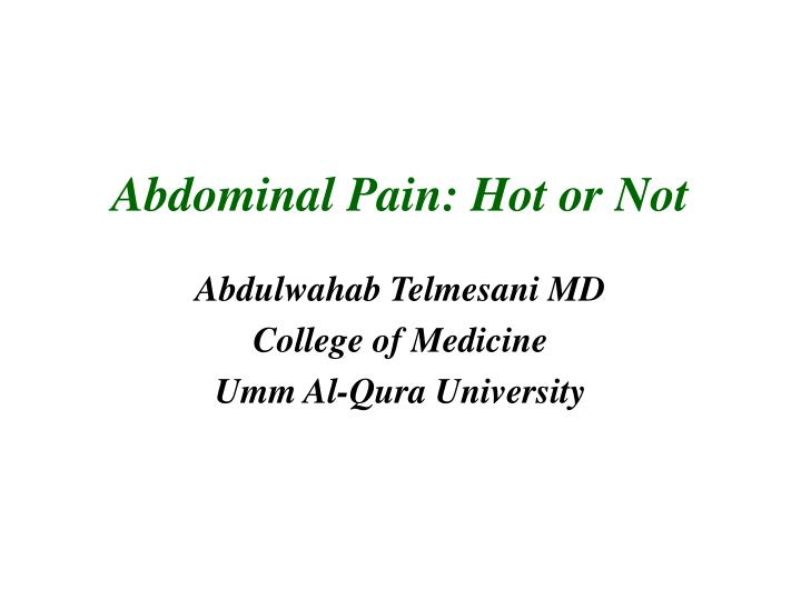 abdominal pain hot or not n.