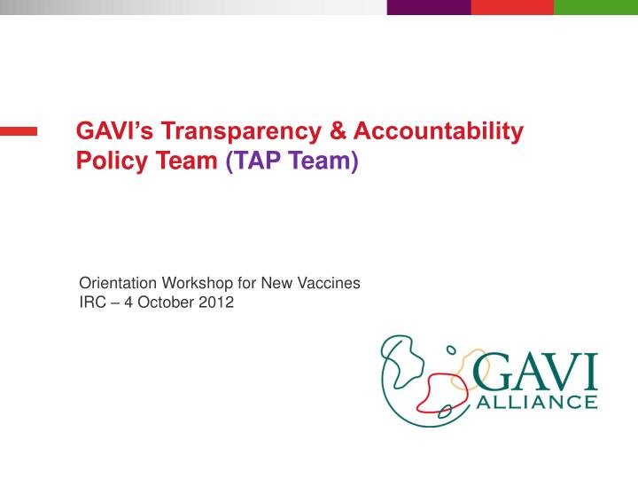 gavi s transparency accountability policy team tap team n.