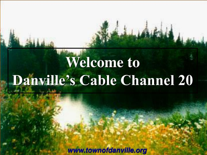 welcome to danville s cable channel 20 n.