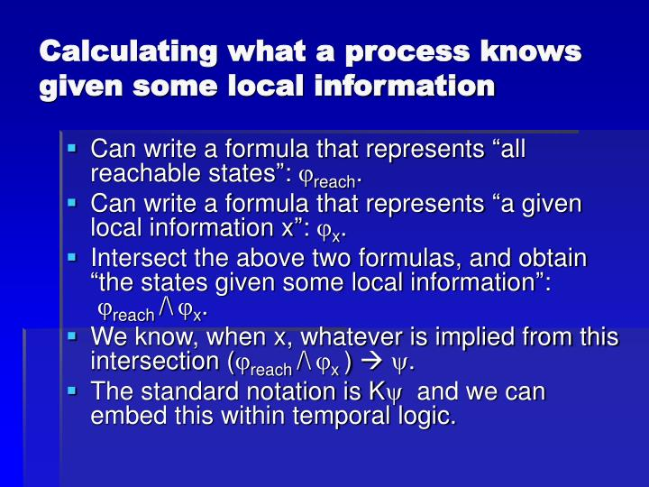 Calculating what a process knows given some local information