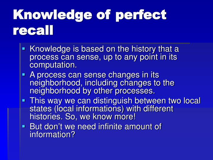 Knowledge of perfect recall
