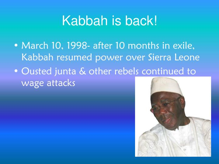 Kabbah is back!