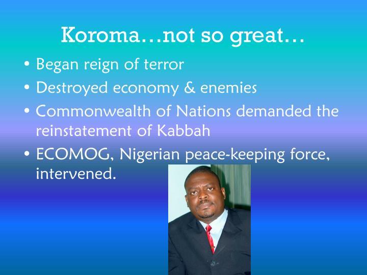 Koroma…not so great…