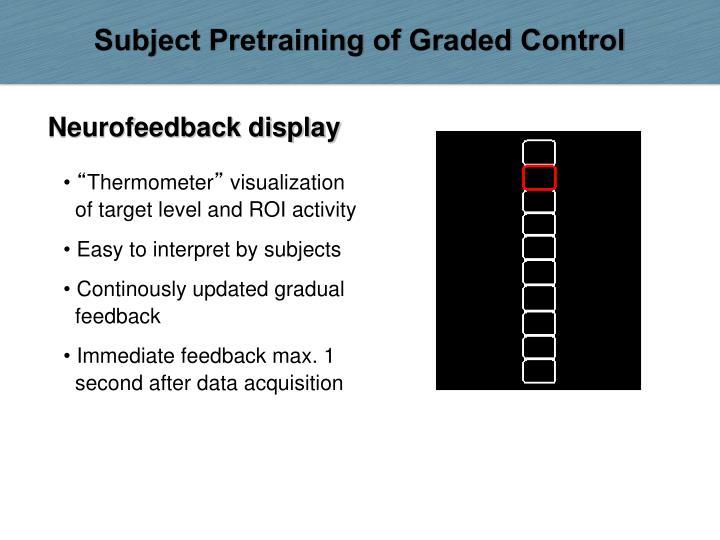 Subject Pretraining of Graded Control