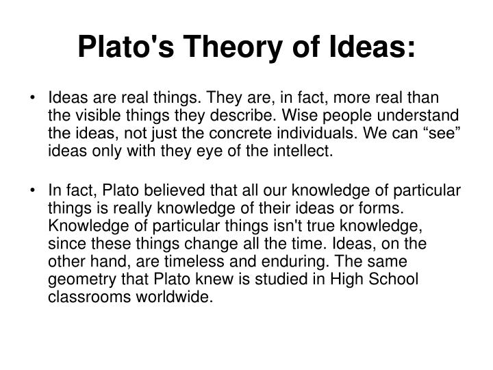 plato's theory of forms Theory of forms plato's theory of forms or theory of ideas asserts that non-material abstract (but substantial) forms (or ideas), and not the material world of change known to us through sensation, possess the highest and most fundamental kind of reality.
