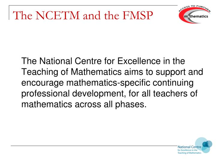 The NCETM and the FMSP