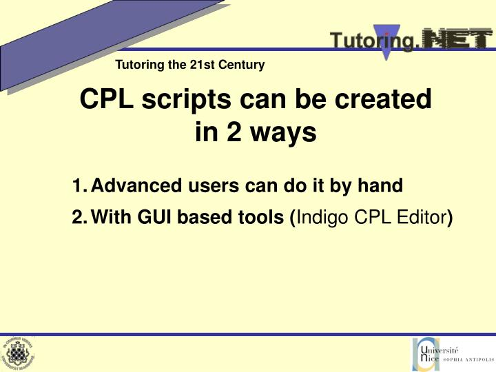 CPL scripts can be created