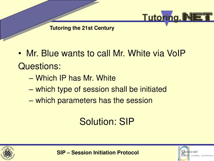 Mr. Blue wants to call Mr. White via VoIP