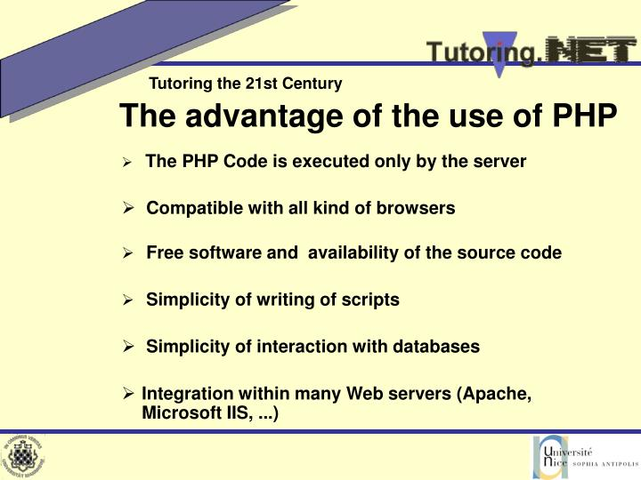 The advantage of the use of PHP