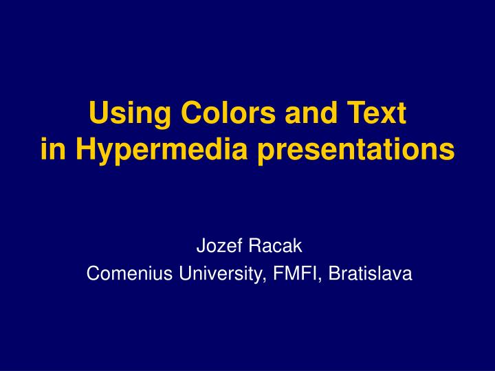 Using colors and text in hyper media presentations