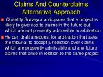 claims and counterclaims alternative approach