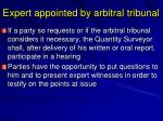 expert appointed by arbitral tribunal1